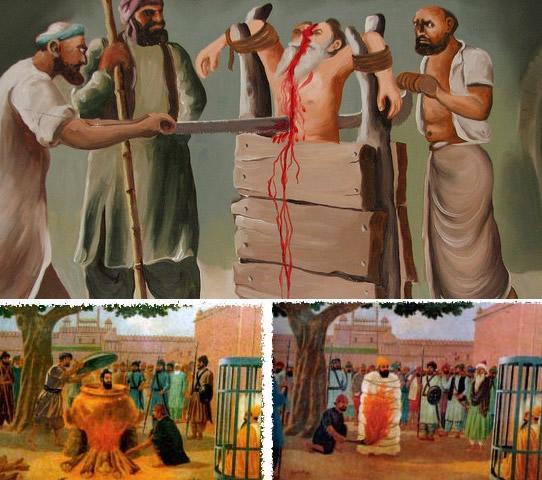 Sawed, Burned and Boiled Alive - Bhai Dayala, Bhai Mati Das and Bhai Sati Das.